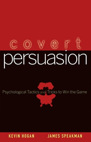Covert Persuasion Psychological Tactics and Tricks to Win the Game
