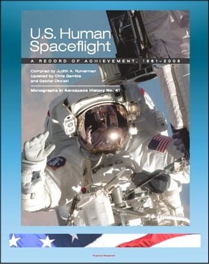 U.S. Human Spaceflight: A Record of Achievement,  1961-2006 - Mercury,  Gemini,  Apollo,  Skylab,  ASTP,  Space Shuttle - Monographs in Aerospace History 41