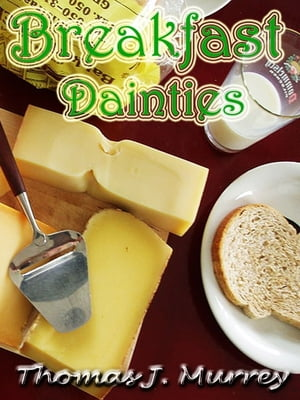 BREAKFAST DAINTIES Original Recipes since 1885 with linked TOC