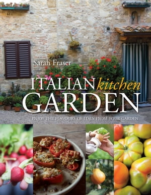 Italian Kitchen Garden Enjoy the flavours of Italy from your garden