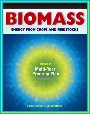 21st Century Biomass and Energy Crops: Feedstocks,  Biochemical Conversion,  Cellulosic Ethanol,  Biodiesel,  Processing Research,  Sugars,  Biorefineries,