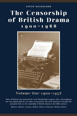 The Censorship of British Drama 1900-1968 Volume 1: Volume One 1900-1932