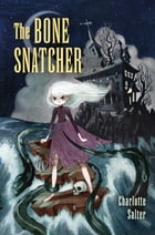 The Bone Snatcher Cover Image