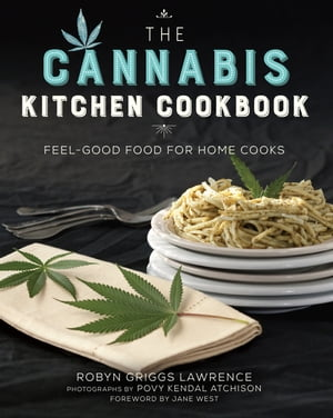 The Cannabis Kitchen Cookbook Feel-Good Food for Home Cooks