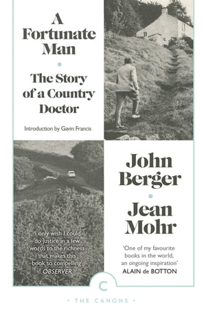 A Fortunate Man The Story of a Country Doctor