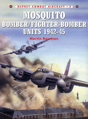 Mosquito Bomber/Fighter-Bomber Units 1942?45