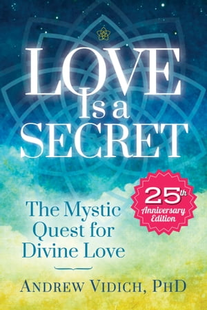 Love Is a Secret The Mystic Quest for Divine Love