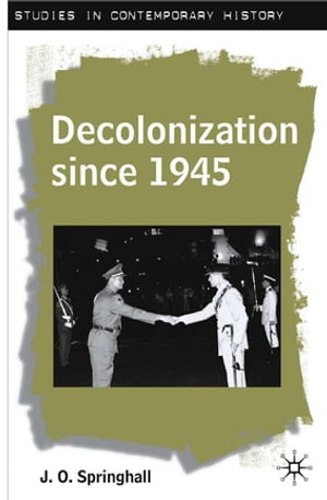 Decolonization since 1945 The Collapse of European Overseas Empires