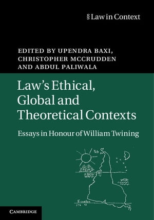 Law's Ethical,  Global and Theoretical Contexts Essays in Honour of William Twining