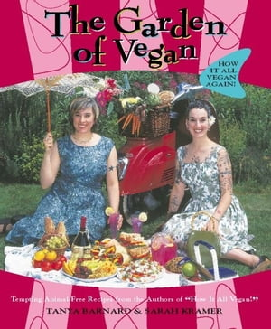 The Garden of Vegan How It All Vegan Again!