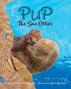 Pup the Sea Otter Cover Image