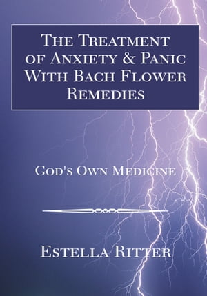 The Treatment of Anxiety & Panic With Bach Flower Remedies