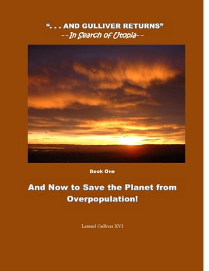And Now to Save the Planet from Overpopulation . . . And Gulliver Returns,  #1