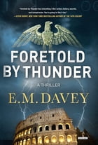 Foretold by Thunder: A Thriller Cover Image