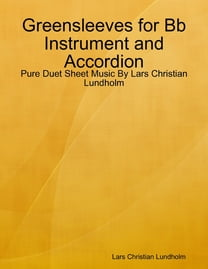 Greensleeves for Bb Instrument and Accordion - Pure Duet Sheet Music By Lars Christian Lundholm