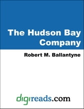 Robert M. Ballantyne - The Hudson Bay Company