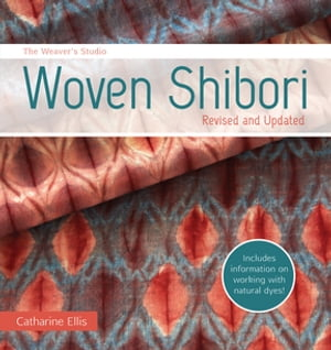 The Weaver's Studio - Woven Shibori Revised and Updated