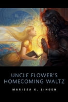 Uncle Flower's Homecoming Waltz Cover Image