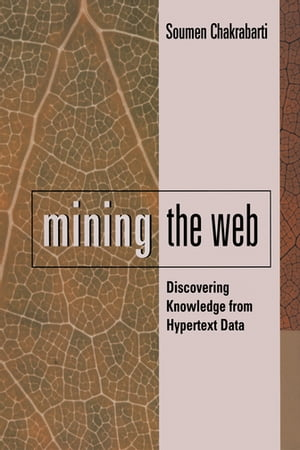 Mining the Web Discovering Knowledge from Hypertext Data