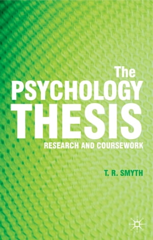 The Psychology Thesis Research and Coursework