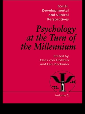 Psychology at the Turn of the Millennium, Volume 2 Social, Developmental and Clinical Perspectives