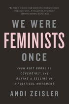 We Were Feminists Once Cover Image