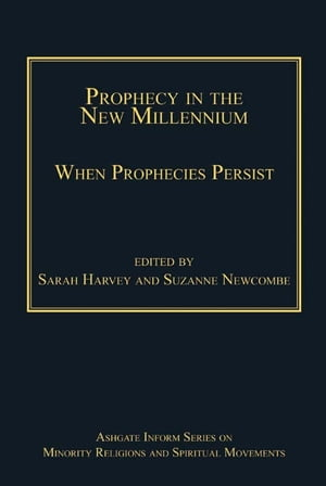 Prophecy in the New Millennium When Prophecies Persist