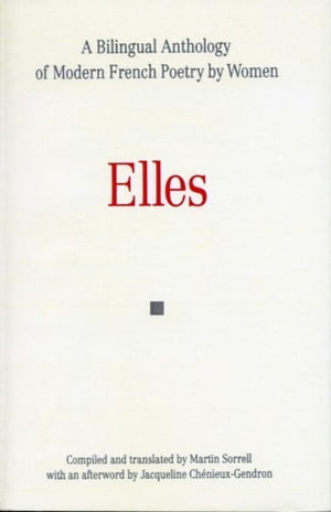 Elles: A Bilingual Anthology of Modern French Poetry by Women