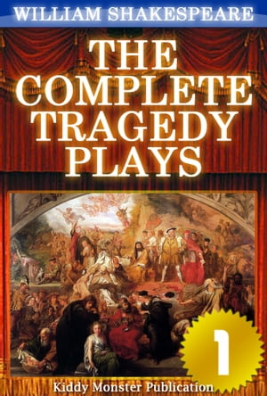 The Complete Tragedy Plays of William Shakespeare V.1 With 30+ Original Illustrations, Summary and Free Audio Book Link
