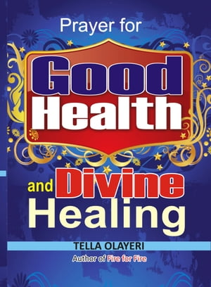 Prayer for Good Health and Divine Healing