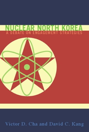 Nuclear North Korea A Debate on Engagement Strategies