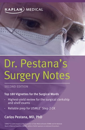 Dr. Pestana's Surgery Notes Top 180 Vignettes for the Surgical Wards