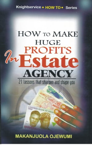 How to Make Huge Profits in Estate Agency