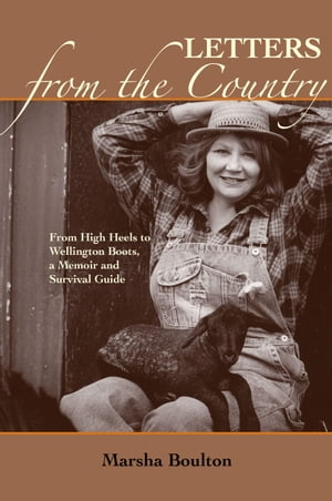 Letters from the Country From High Heels to Wellington Boots. A Memoir and Survival Guide