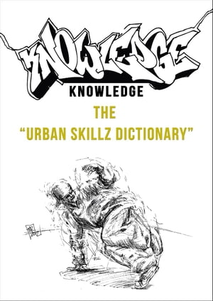 Knowledge - The Urban Skillz Dictionary