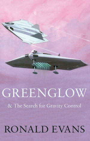 Greenglow & the search for gravity control