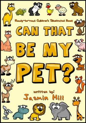 Can That Be My Pet? Ready-to-Read Children's Illustrated Book