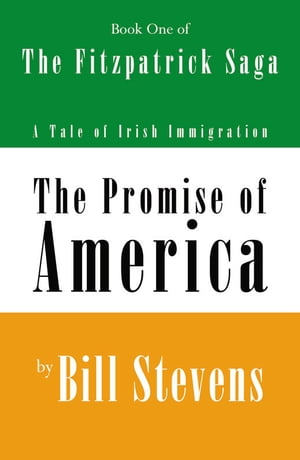 The Promise of America Book 1: The Fitzpatrick Saga