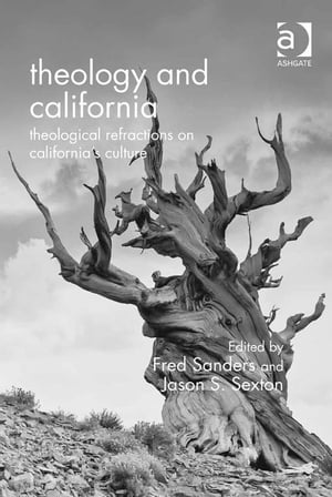 Theology and California Theological Refractions on California?s Culture