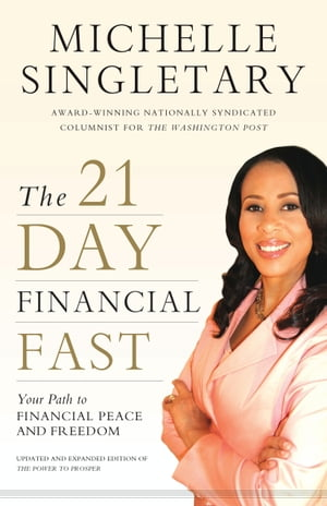 The 21-Day Financial Fast Your Path to Financial Peace and Freedom