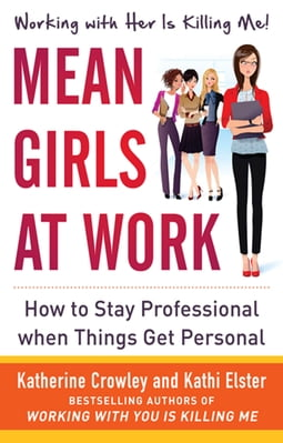 Mean Girls at Work: How to Stay Professional When Things Get Personal (ENHANCED EBOOK)