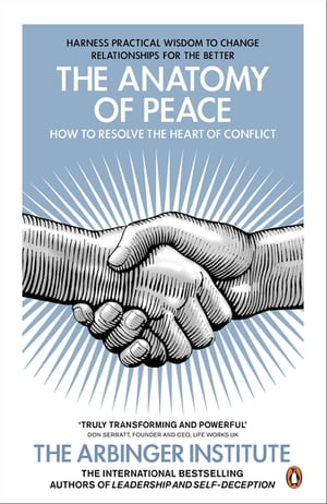The Anatomy of Peace How to Resolve the Heart of Conflict