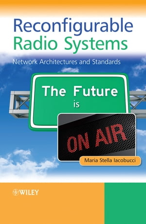 Reconfigurable Radio Systems Network Architectures and Standards