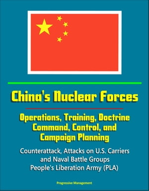 China's Nuclear Forces: Operations,  Training,  Doctrine,  Command,  Control,  and Campaign Planning - Counterattack,  Attacks on U.S. Carriers and Naval Ba