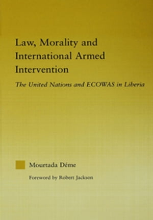 Law, Morality, and International Armed Intervention