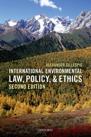 International Environmental Law,  Policy,  and Ethics