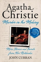 Agatha Christie: Murder in the Making Cover Image