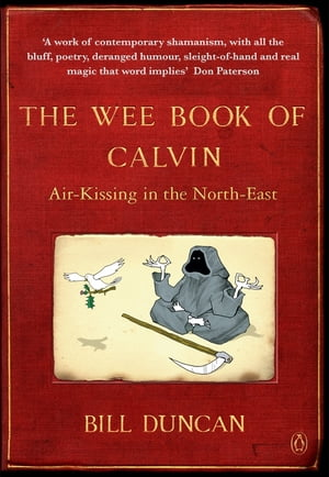 The Wee Book of Calvin Air-Kissing in the North-East