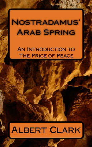 Nostradamus' Arab Spring Introduction to The Price of Peace