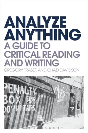 Analyze Anything A Guide to Critical Reading and Writing